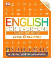 Книга English for Everyone 2 Beginner Practice Book: A Complete Self-Study Programme Booth T 9780241252703 купить Киев Украина