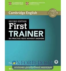 Книга Cambridge First Trainer 2nd Edition: 6 Practice Tests without key with Downloadable Audio 2nd Edition 9781107470170 куп...