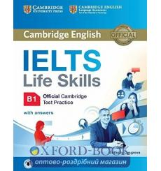 Книга IELTS Life Skills Official Cambridge Test Practice B1 students book with Answers and Audio Cosgrove, A. ISBN 9781316507...