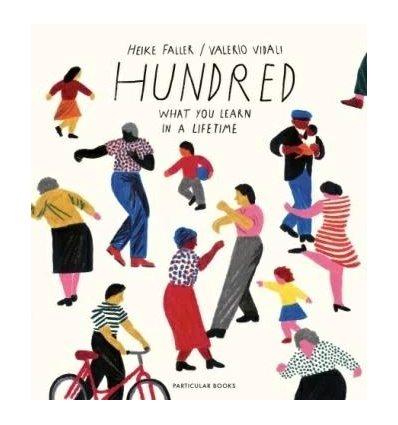 Книжка Hundred: What You Learn in a Lifetime Heike Faller, Valerio Vidali ISBN 9780241400807