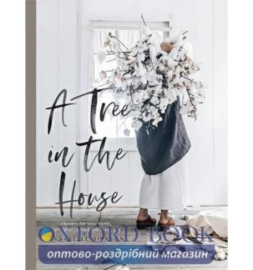 Книжка A Tree in the House Annabelle Hickson ISBN 9781743793749