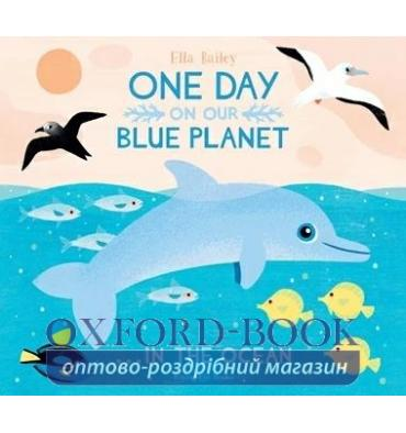 Книжка One Day on Our Blue Planet: In the Ocean Ella Bailey ISBN 9781911171416