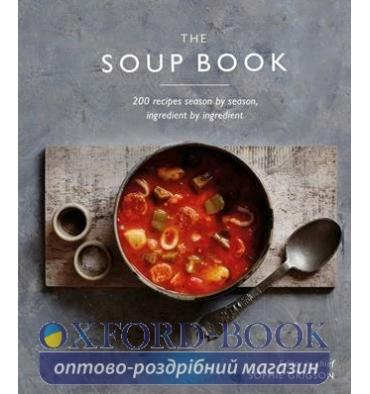 Книжка The Soup Book Sophie Grigson ISBN 9780241388044