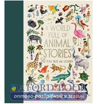 Книжка A World Full of Animal Stories Angela McAllister ISBN 9781786030443