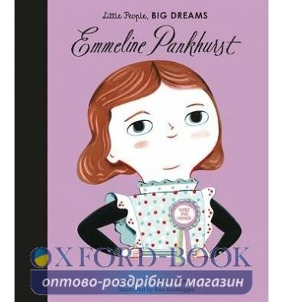 Книжка Little People, Big Dreams: Emmeline Pankhurst Ana Sanfelippo, Lisbeth Kaiser ISBN 9781786030191