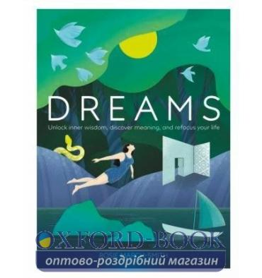 Книжка Dreams: Unlock Inner Wisdom, Discover Meaning, and Refocus your Life Rosie March-Smith ISBN 9780241363539