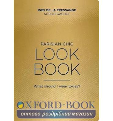 Книжка Parisian Chic Look Book: What Should I Wear Today? Ines de La Fressange, Sophie Gachet ISBN 9782080202277