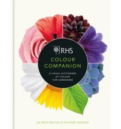 Книжка RHS Colour Companion: A Visual Dictionary of Colour for Gardeners Dr Ross Bayton, Richard Sneesby ISBN 9781784725785
