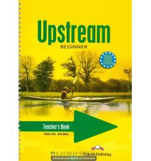 Книга для учителя Upstream Beginner Teachers Book ISBN 9781845588007