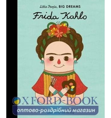 Книжка Little People, Big Dreams: Frida Kahlo Eng Gee Fan, Maria Isabel Sanchez Vegara ISBN 9781847807700