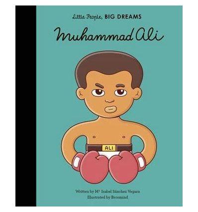 Книжка Little People, Big Dreams: Muhammad Ali Brosmind, Maria Isabel Sanchez Vegara ISBN 9781786037336