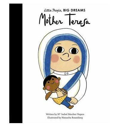 Книжка Little People, Big Dreams: Mother Teresa Maria Isabel Sanchez Vegara, Natascha Rosenberg ISBN 9781786032904