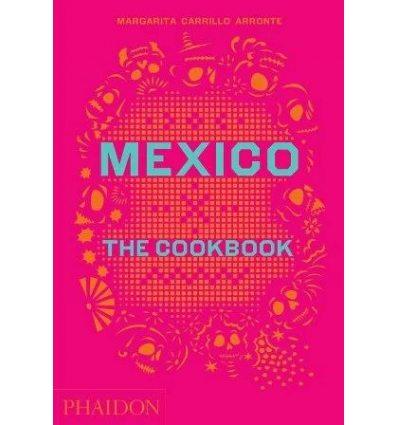 Книжка Mexico: The Cookbook Margarita Carrillo Arronte ISBN 9780714867526
