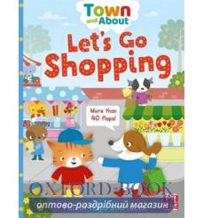 Town and About: Lets Go Shopping  Mandy Archer 9781526380548 купить Киев Украина