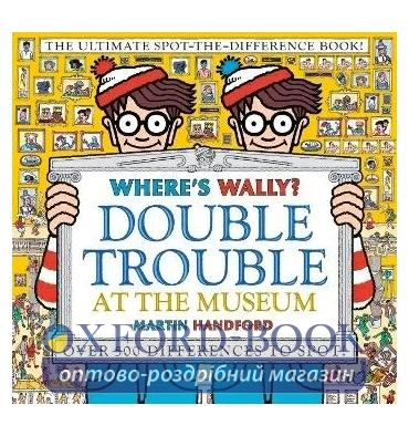 Книжка Wheres Wally? Double Trouble at the Museum Martin Handford ISBN 9781406380590