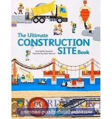 Книга с движущимися элементами The Ultimate Construction Site Book Anne-Sophie Baumann, Didier Balicevic ISBN 9782848019840 к...