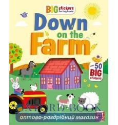 Big Stickers for Tiny Hands: Down on the Farm Kathryn Selbert Simon Mugford  9781526380203 купить Киев Украина