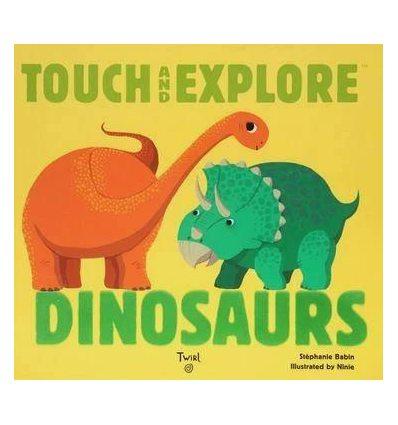 Книжка с тактильными ощущениями Touch and Explore Dinosaurs Ninie ISBN 9782745978943