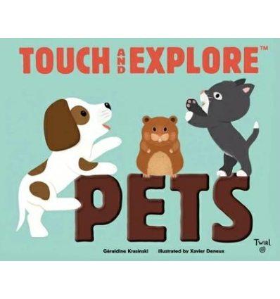 Книжка с тактильными ощущениями Touch and Explore Pets Geraldine Krasinski, Xavier Deneux ISBN 9782745981790