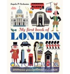 Книга My First Book of London Ingela P. Arrhenius 9781406382501 купить Киев Украина