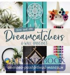 Набор для творчества Create Your Own Dreamcatchers and Wall Hangings Box Set Annalea Hart