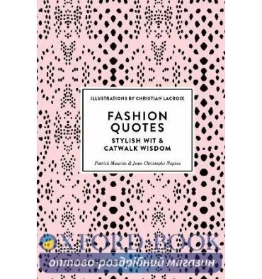 Книжка Fashion Quotes: Stylish Wit and Catwalk Wisdom Jean-Christophe Napias, Patrick Mauries ISBN 9780500518953
