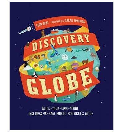 Книжка с поделками Discovery Globe: Build-Your-Own Globe Kit Leon Gray, Sarah Edmonds ISBN 9781406378474