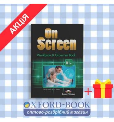 Рабочая тетрадь On screen B1+ Workbook & Grammar Book ISBN 9781471521409