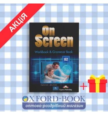 Рабочая тетрадь on screen b2 workbook & grammar book ISBN 9781471522413