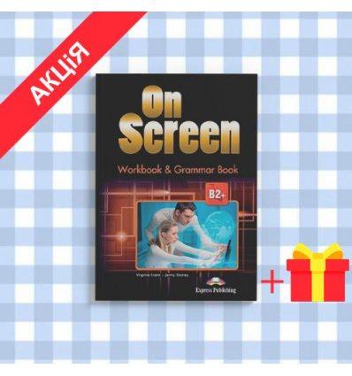 Рабочая тетрадь On screen B2+ Workbook & Grammar Book ISBN 9781471522864