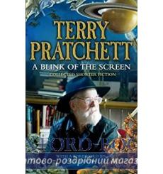 Книга A Blink of the Screen: Collected Shorter Fiction Pratchett, Terry ISBN 9780552167734 купить Киев Украина