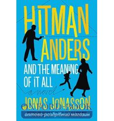 Hitman Anders and the Meaning of It All Jonas Jonasson 9780008152079 купить Киев Украина