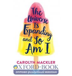 Книга The Universe Is Expanding and So Am I Carolyn Mackler 9781408897041 купить Киев Украина