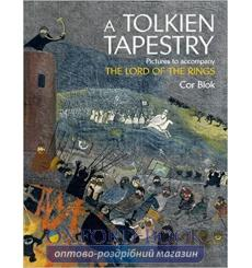 Книга A Tolkien Tapestry: Pictures to Accompany The Lord of the Rings Cor Blok, Pieter Collier ISBN 9780007437986 купить Киев...