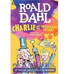 Книга Charlie and the Chocolate Factory Quentin Blake, Roald Dahl 9780141361536 купить Киев Украина