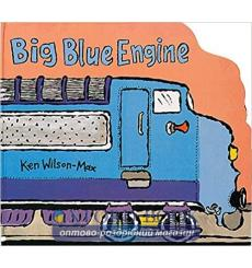 Книга с движущимися элементами,Книга с окошками Big Blue Engine Ken Wilson-Max ISBN 9781843651673 купить Киев Украина