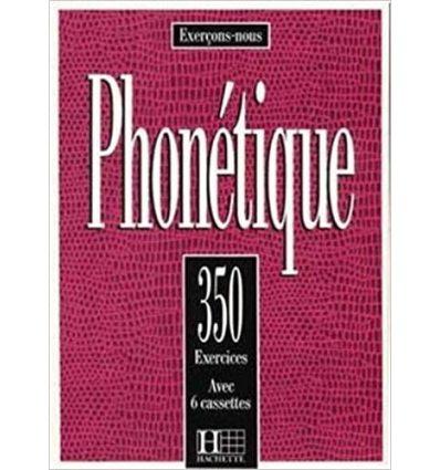 Книга Les 350 Exercices: Phon?tique Livre ISBN 9782010205507