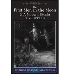 Книга The First Men in the Moon & A Modern Utopia Wells, H. G. ISBN 9781840227444 купить Киев Украина