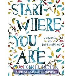 Ежедневник Start Where You Are. A Journal for Self-Exploration Meera Lee Patel ISBN 9781846149191 купить Киев Украина