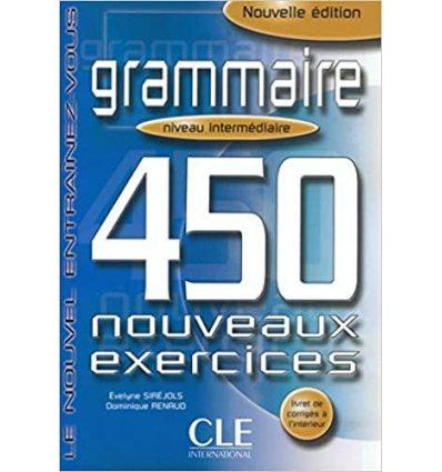 Грамматика 450 nouveaux exercices Grammaire Niveau Intermediaire Avance Livre + corriges ISBN 9782090337419