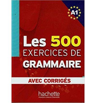 Грамматика Les 500 Exercices de Grammaire A1 + Corrig?s ISBN 9782011554321