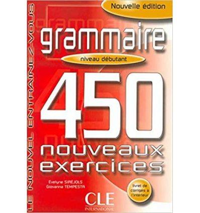 Грамматика 450 nouveaux exercices Grammaire Niveau Debutant Livre + corriges ISBN 9782090337402