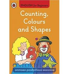 English for Beginners: Counting, Colours and Shapes Workbook 9780723294337 купить Киев Украина