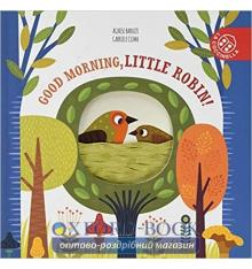 Книга с резными картинками Good Morning, Little Robin! Agnese Baruzzi, Gabriele Clima ISBN 9788855060004