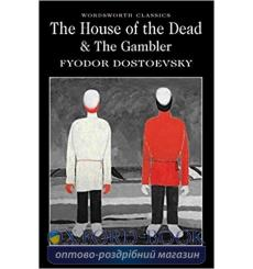 Книга The House of the Dead /The Gambler Dostoevsky, F. 9781840226294 купить Киев Украина