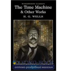 Книга The Time Machine & Other Works Wells, H. G. ISBN 9781840227383 купить Киев Украина