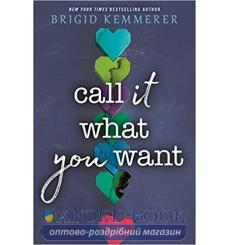 Книга Call It What You Want Brigid Kemmerer 9781526605344 купить Киев Украина