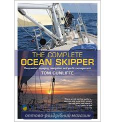 Книга The Complete Ocean Skipper [Hardcover] Cunliffe, T. 9781472918130 купить Киев Украина