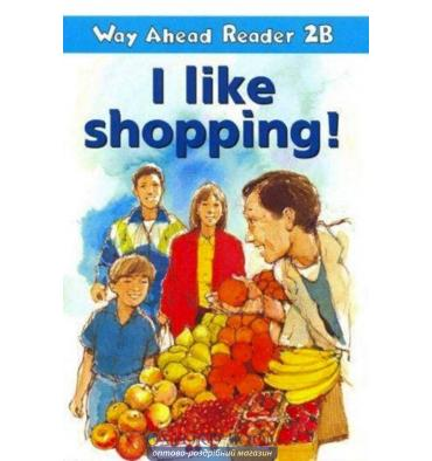 Way Ahead Level 2 Reader Level 2b I Like Shopping!