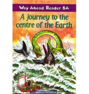 Way Ahead Level 6 Reader Level 6a A Journey To The Centre Of The Earth